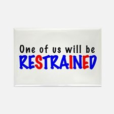 One will be restrained Rectangle Magnet