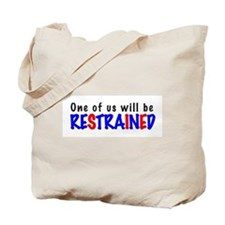 One will be restrained Tote Bag
