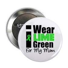 "I Wear Lime Green For My Mom 2.25"" Button"