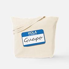 Hola Mi Nombre Es Guapo Tote Bag