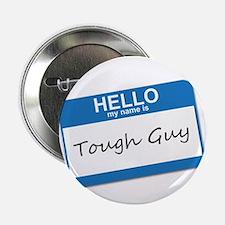 "Hello My Name Is Tough Guy 2.25"" Button"