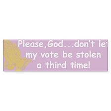 Please God...Bumper Bumper Sticker