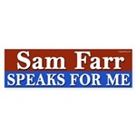 Sam Farr Speaks for Me Bumper Sticker