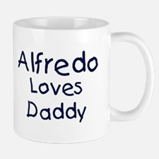 Alfredo loves daddy Mug
