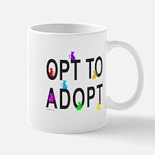 OPT TO ADOPT A CAT Mug