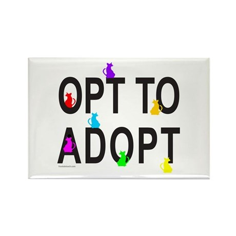 OPT TO ADOPT A CAT Rectangle Magnet