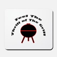 Thrill of the Grill Mousepad