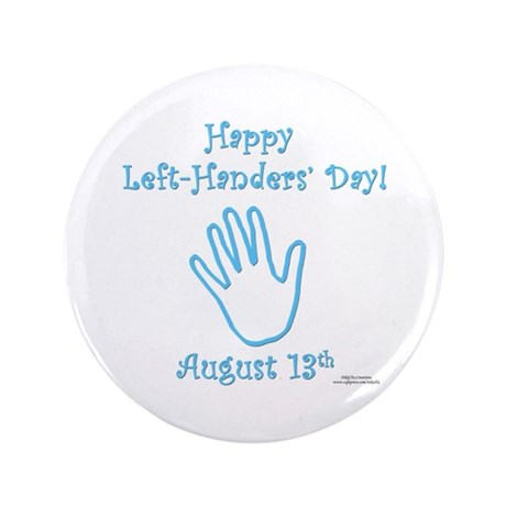 """Left Handers' Day 3.5"""" Button (100 pack)"""