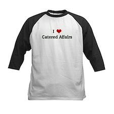 I Love Catered Affairs Tee