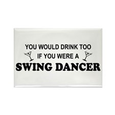 You'd Drink Too Swing Dancer Rectangle Magnet