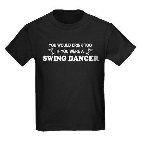 You'd Drink Too Swing Dancer Kids Dark T-Shirt