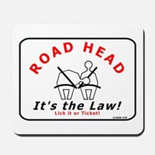 Road Head - It's the Law! Mousepad