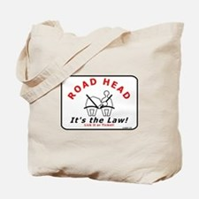 Road Head - It's the Law! Tote Bag