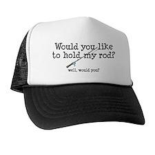 Hold My Rod Trucker Hat