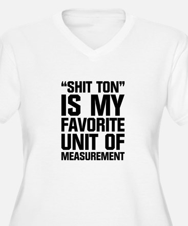 Shit Ton Plus Size T-Shirt