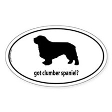 Got Clumber Spaniel? Oval Decal