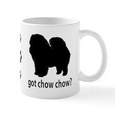 Got Chow Chow? Mug