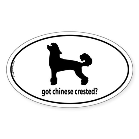 Got Chinese Crested? Oval Sticker