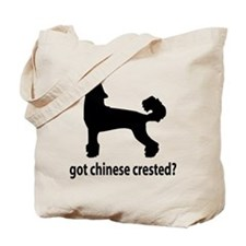 Got Chinese Crested? Tote Bag