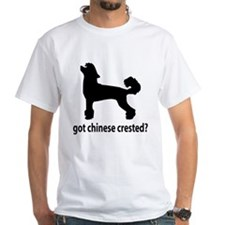 Got Chinese Crested? Shirt