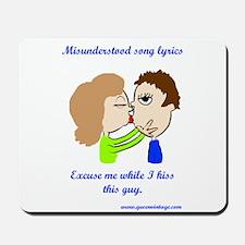 Kiss this guy Mousepad
