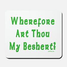 Where is My Beshert Mousepad