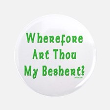 "Where is My Beshert 3.5"" Button"