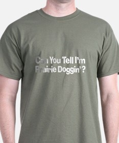 Prairie Dogging Humor T-Shirt