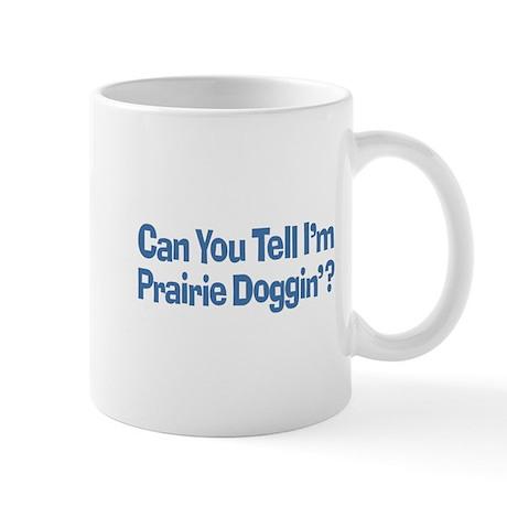 Prairie Dogging Humor Mug