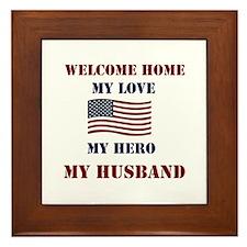 my hero my husband welcome home Framed Tile