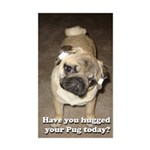 Have you hugged your Pug today? (sticker)