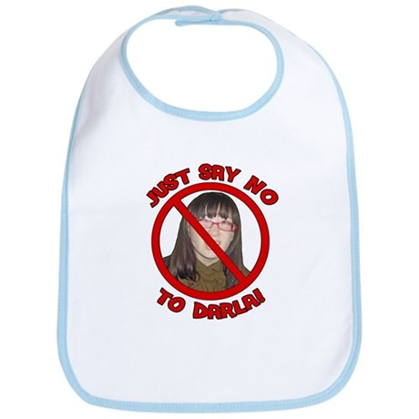 Just Say No to Darla Bib