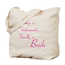 Always bridesmaid Tote Bag