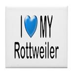 I Love My Rottweiler Tile Coaster