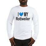 I Love My Rottweiler Long Sleeve T-Shirt