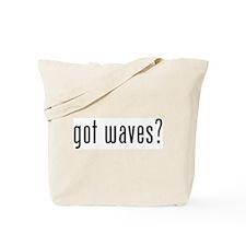 got waves? Tote Bag