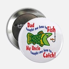 "Dad Uncle Fish 2.25"" Button"