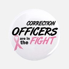 """Correction Officers In The Fight 3.5"""" Button (100"""