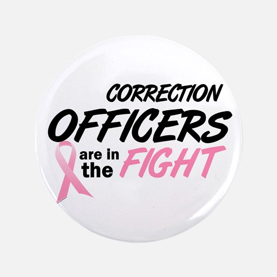 """Correction Officers In The Fight 3.5"""" Button"""
