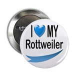 I Love My Rottweiler Button