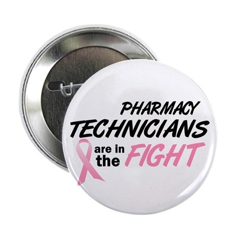"""Pharmacy Technicians In The Fight 2.25"""" Button (10"""