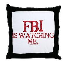FBI is watching me. Throw Pillow