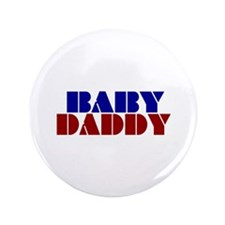 """Baby Daddy 3.5"""" Button"""