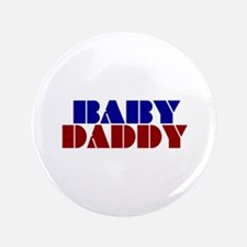 "Baby Daddy 3.5"" Button"