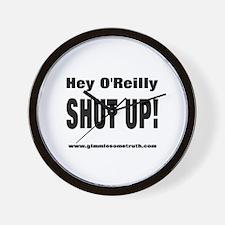 Bill O'Reilly Shut Up Wall Clock