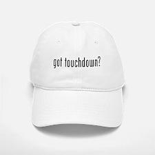 got touchdown? Baseball Baseball Cap