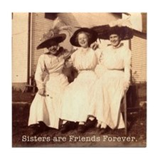 Sisters are Friends Forever Tile Coaster