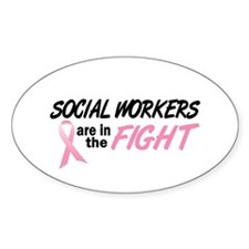 Social Workers In The Fight Oval Decal