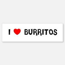 I LOVE BURRITOS Bumper Bumper Bumper Sticker