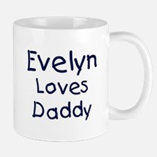 Evelyn loves daddy Mug